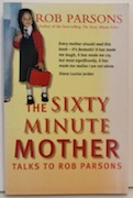 The Sixty Minute Mother talks to Rob Parsons