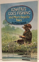Ignatius Goes Fishing and more beastly tales
