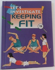 Let's Investigate Keeping Fit