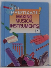 Let's Investigate Making Musical Instruments