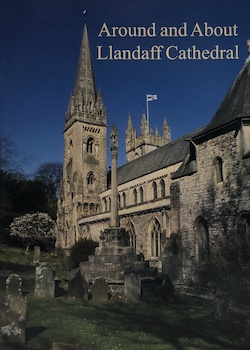 Around and about Llandaff Cathedral