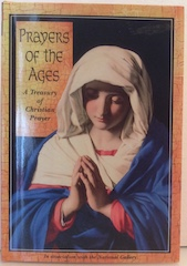 Prayers for the ages - a treasury of Christian prayer